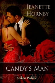 Candy's Man: A Short Prelude ebook by Jeanette Hornby