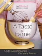 Taste of Fame, A (The Potluck Catering Club Book #2) ebook by Linda Evans Shepherd,Eva Marie Everson