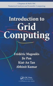 Introduction to Grid Computing ebook by Magoules, Frederic