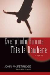 Everybody Knows This Is Nowhere ebook by John McFetridge