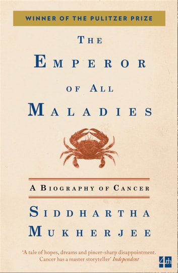 The Emperor of All Maladies ebook by Siddhartha Mukherjee