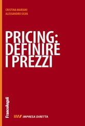 Pricing: definire i prezzi ebook by Alessandro Silva,Cristina Mariani