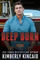 Deep Burn ebook by Kimberly Kincaid