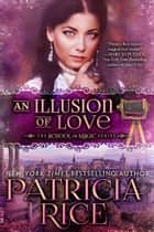 An Illusion of Love ebook by Patricia Rice