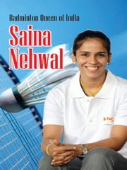 Badminton Queen of India Saina Nehwal ebook by Renu Saran