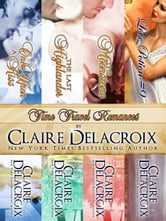 Time Travel Romances Boxed Set ebook by Claire Delacroix,Claire Cross