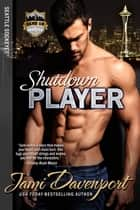 Shutdown Player - Game On in Seattle ebook by Jami Davenport