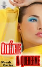 Atrévete a quererme ebook by Norah Carter