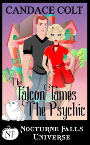 The Falcon Tames The Psychic - A Nocturne Falls Universe Story ebook by Candace Colt