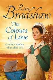 The Colours of Love ebook by Rita Bradshaw