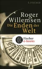 Die Enden der Welt ebook by Roger Willemsen