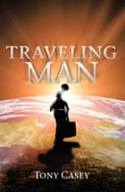 Traveling Man ebook by Tony Casey