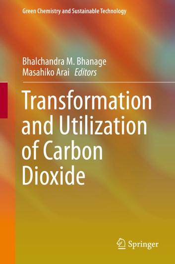 Transformation and Utilization of Carbon Dioxide ebook by
