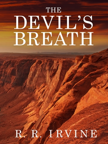 The Devil's Breath ebook by R. R. Irvine