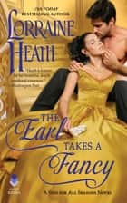 The Earl Takes a Fancy - A Sins for All Seasons Novel ebook by Lorraine Heath