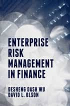 Enterprise Risk Management in Finance ebook by David L. Olson,Desheng Dash Wu