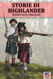 Storie di Highlander ebook by Maria Rita Zibellini