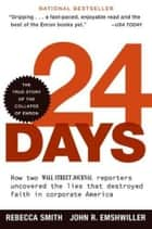 24 Days - How Two Wall Street Journal Reporters Uncovered the Lies that Destroyed Faith in Corporate America ebook by Rebecca Smith, John R. Emshwiller