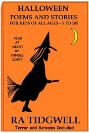 Halloween Poems and Stories for Kids of All Ages ebook by RA Tidgwell