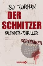 Der Schnitzer - Kalender-Thriller: September ebook by Su Turhan