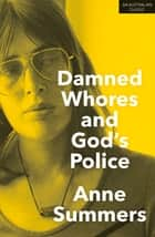 Damned Whores and God's Police ebook by Anne Summers