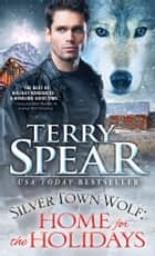 Silver Town Wolf: Home for the Holidays ebook by Terry Spear