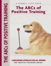 Abc's Of Positive Training ebook by Miriam Fields-Babineau,Evan Cohen