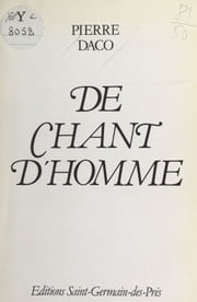 De chant d'homme ebook by Pierre Daco
