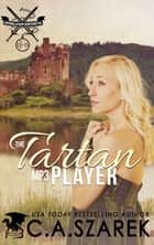 The Tartan MP3 Player ebook by C.A. Szarek