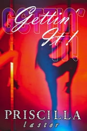 Gettin' It ebook by Priscilla Laster