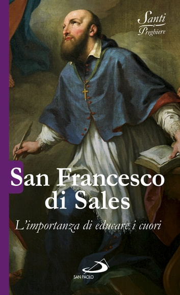 San Francesco di Sales - L'importanza di educare i cuori ebook by Luca Crippa