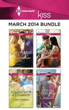 Harlequin KISS March 2014 Bundle - Waking Up Pregnant\Holiday with a Stranger\The Plus-One Agreement\For His Eyes Only ebook by Mira Lyn Kelly, Christy McKellen, Charlotte Phillips,...