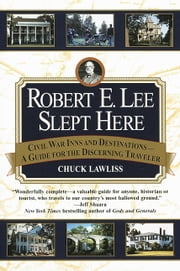 Robert E. Lee Slept Here ebook by Chuck Lawliss