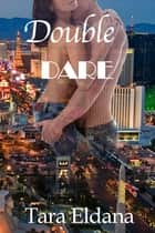 Double Dare ebook by Tara Eldana