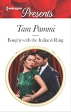 Bought with the Italian's Ring ebook by Tara Pammi