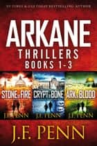 Ebook ARKANE Thriller Box-Set: Stone of Fire, Crypt of Bone, Ark of Blood di J.F.Penn