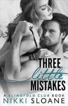 Three Little Mistakes ebook by Nikki Sloane