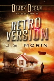Retro Version - Mission 6 ebook by J.S. Morin