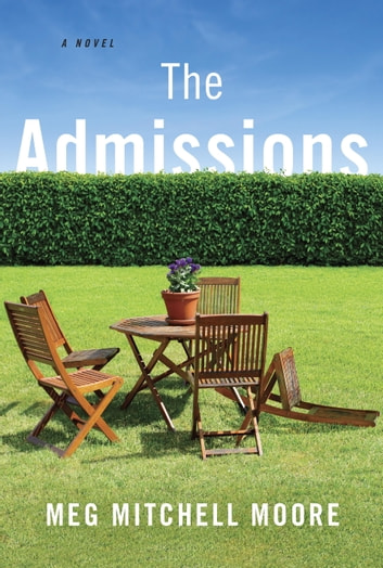 The Admissions - A Novel ebook by Meg Mitchell Moore