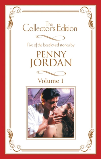 Penny Jordan - The Collector's Edition Volume 1 - 5 Book Box Set ebook by Penny Jordan,Penny Jordan,Penny Jordan,Penny Jordan,Penny Jordan
