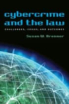 Cybercrime and the Law ebook by Susan W. Brenner