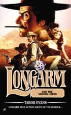 Longarm #426 - Longarm and the Sonora Siren ebook by Tabor Evans
