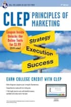 CLEP® Principles of Marketing Book + Online ebook by James E. Finch,James R. Ogden,Denise T. Ogden, MBA,Anindya Chatterjee, Ph.D.