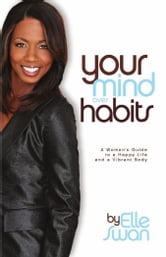 Your Mind Over Habits ebook by Elle Swan