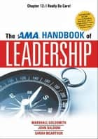 The AMA Handbook of Leadership, Chapter 12 ebook by Marshall GOLDSMITH