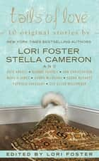 Tails of Love ebook by Lori Foster, Stella Cameron, Sarah McCarty,...