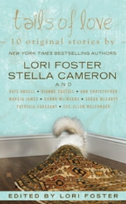 Tails of Love ebook by Lori Foster,Stella Cameron,Sarah McCarty,Donna MacMeans,Dianne Castell