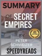 Summary of Secret Empires by Peter Schweizer ebook by SpeedyReads