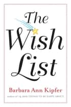 The Wish List ebook by Barbara Ann Kipfer