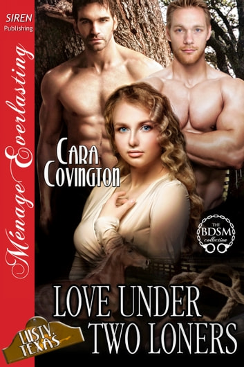 Love Under Two Loners ebook by Cara Covington